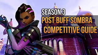 Overwatch Season 3 - Post Buff Competitive Sombra Guide