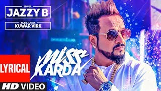 Miss Karda Lyrical Video  JAZZY B  Kuwar Virk  Latest Song 2018 uploaded on 2 month(s) ago 67382 views