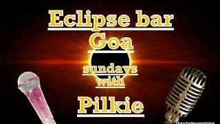 Bar Eclipse. Goa. Karaoke Sundays with Pilkie