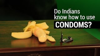 Do Indians know how to use condoms?