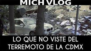 Lo que no te mostraron del terremoto del 19 de septiembre en la CDMX - MICH VLOG