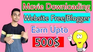 How to make movie download website on blogger in Hindi - 200$ /day - Free