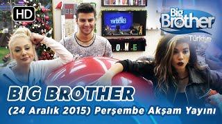 Big Brother Türkiye (24 Aralık 2015) Perşembe Akşam Yayını - Bölüm 31
