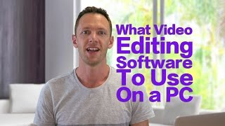 What Video Editing Software Should You Use on a PC? Quick Guide 2015