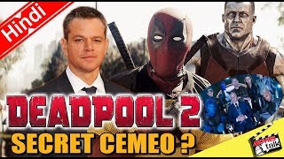 Deadpool 2 Secret Cemeo ? [Explained In Hindi]