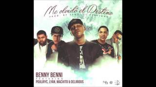 Benny Benni - Me olvidó El Destino ft. Pouliryc, Lyan, Machito & Delirious