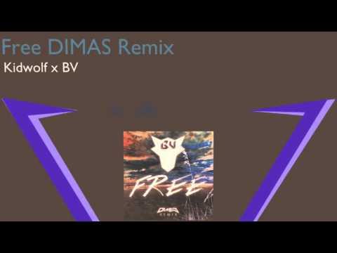 Kidwolf x BV - Free (DIMAS UnOriginal Mix) - Volt Music