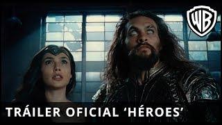 Liga de la Justicia - Tráiler Oficial 'Héroes' - Castellano HD