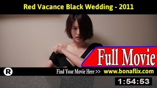 Watch: Red Vacance Black Wedding (2011) Full Movie Online