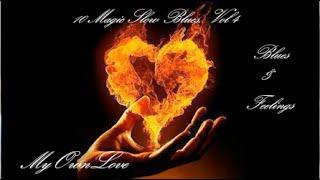 Blues & Feelings ~10 Magic Slow Blues. Vol 4
