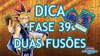 Yu gi oh - Duel Links #Dica Fase 39 e suas duas fusões + duelo com deck de fusão