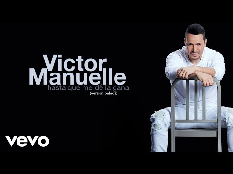 Xxx Mp4 Víctor Manuelle Hasta Que Me De La Gana Versión Balada Audio 3gp Sex