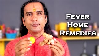 How To Get Rid Of A Fever - Home Remedies for Fever By Sachin Goyal @ ekunji.com