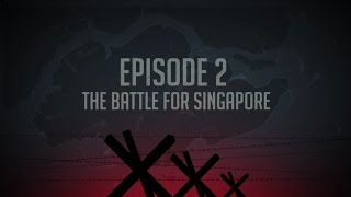 Ep 2: The Battle for Singapore