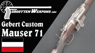 Gebert Custom Mauser 71 with all the Bells and Whistles