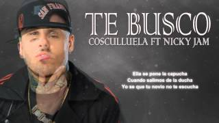 Te Busco   Cosculluela Ft Nicky Jam Letra Video Lyric Original REGGAETON 2015