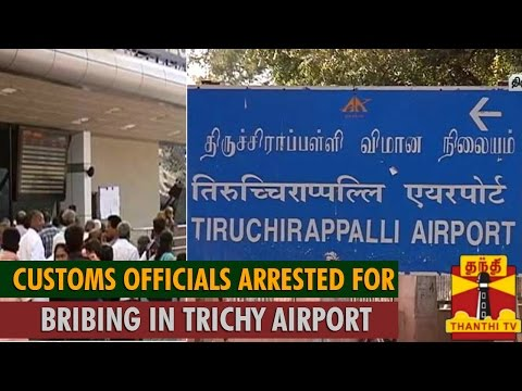 Customs Officials Arrested for Bribing in Trichy Airport...-Thanthi TV