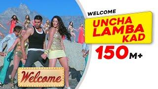 Uncha Lamba Kad | Welcome | Akshay Kumar | Katrina Kaif | Nana Patekar | Anil Kapoor