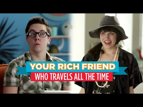 Your Rich Friend Who Travels All the Time Hardly Working