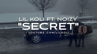Lil Koli ft. Noizy - Secret