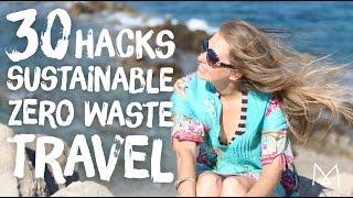 30 Easy Travel Hacks for Zero Waste, Sustainable Travel