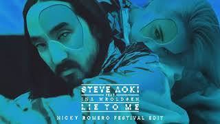 Steve Aoki - Lie To Me feat. Ina Wroldsen (Nicky Romero Festival Edit) [Ultra Music]