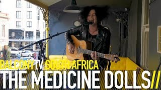 THE MEDICINE DOLLS - SHE TASTES LIKE COCAINE (BalconyTV)