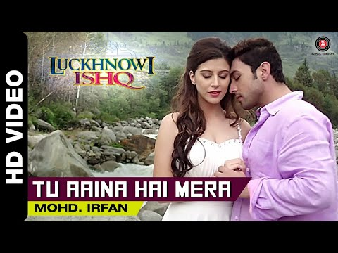 Xxx Mp4 Tu Aaina Hai Mera Official Video Luckhnowi Ishq Mohd Irfan Adhyayan Amp Karishma 3gp Sex