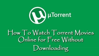 How To Watch Torrent Movies Online for Free Without Downloading-[in Telugu]