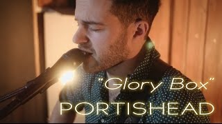 Glory Box Acoustic Cover - Portishead Guitar w/ Loop Station | Male Cover by RONY w/ TC Helicon 3