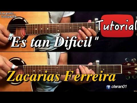 Es tan Dificil Zacarias Ferreira Tutorial Cover Guitarra
