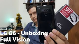 LG G6 Full Vision India Unboxing & First Look | Sharmaji Technical