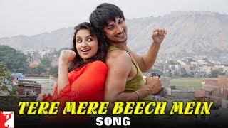 Tere Mere Beech Mein Song | Shuddh Desi Romance | Sushant Singh | Parineeti | Sunidhi | Mohit