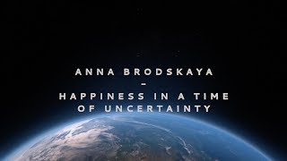 Anna Brodskaya : Happiness in a Time of Uncertainty, Zday 2018 [ The Zeitgeist Movement ]