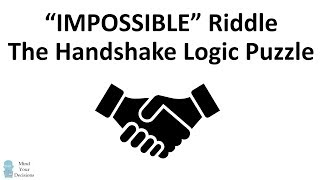 The IMPOSSIBLE Handshake Logic Puzzle. Can YOU Solve It?
