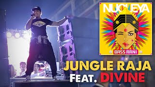 Jungle Raja - Nucleya feat. DIVINE   Bass Rani   Video