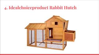 Top 10 Best Outdoor Rabbit Hutches in 2018 - DtopList