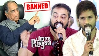 Udta Punjab BAN Controversy FIGHT Full Story | Shahid Kapoor, Anurag Kashyap, Pahlaj Nihlani