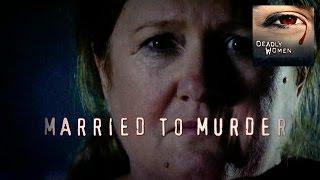 DEADLY WOMEN | Married To Murder | S4E15