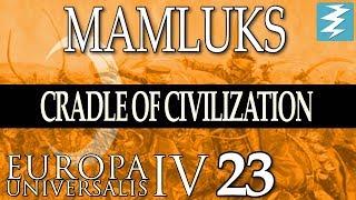 WEST IS SECURE [23] - MAMLUKS - Cradle of Civilization EU4 Paradox Interactive
