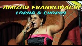 Amizad Franklinachi - Lorna & Chorus - Lyrics