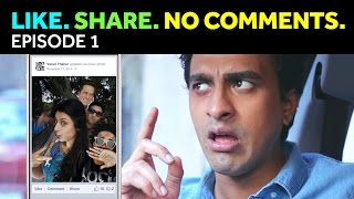 LIKE. SHARE. NO COMMENTS - Episode 1