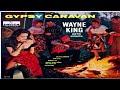 Wayne King and his orchestra  Gypsy Caravan GMB