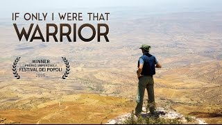 If Only I Were That Warrior (Trailer)