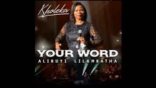 You Are The Father - Kholeka (NEW ALBUM 2018: Alibuyi Lilambatha)