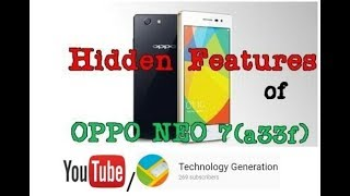 OPPO NEO 7 (a33f) hidden features and tricks