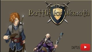 Daftus - Battle For Wesnoth  Ep.01: Le timing !