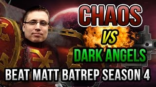Black Legion vs Dark Angels Warhammer 40k Battle Report   Beat Matt Batrep Ep 39
