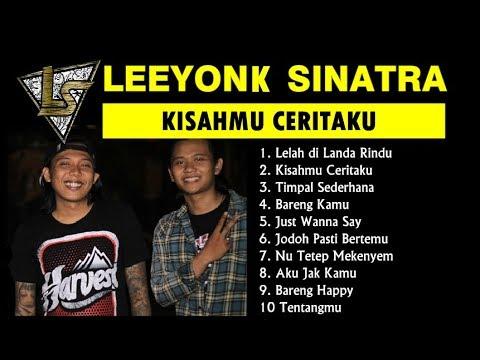 Download Lagu LEEYONK SINATRA FULL ALBUM KISAHMU CERITAKU MP3