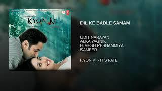 Dil Ke Badle Sanam (Full Song) - Kyon Ki... Its Fate